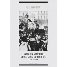 LÉON DAUDET : Édouard Drumont ou le sens de la race