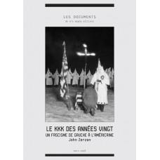 JOHN ZERZAN : Le KKK des années vingt. Un fascisme de gauche à l'américaine