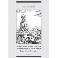 EDGAR TATARIN-TARNHEYDEN : Georges Vacher de Lapouge, visionnaire français de l'avenir européen