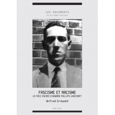 WILFRIED GRIMWALD : Fascisme et racisme, la face cachée d'Howard Phillips Lovecraft