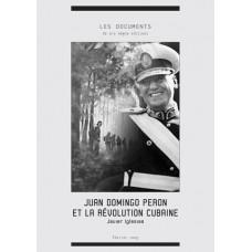 JAVIER IGLESIAS : Juan Domingo Peron et la révolution cubaine