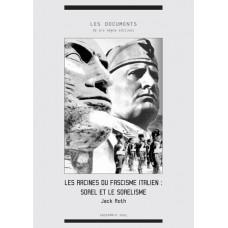JACK ROTH : Les racines du fascisme italien