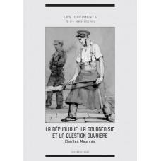 CHARLES MAURRAS : La République, la bourgeoisie et la question ouvrière