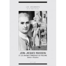 DIMITRI KITSIKIS : Jean-Jacques Rousseau et les origines françaises du fascisme
