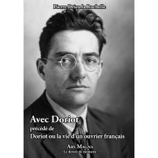 PIERRE DRIEU LA ROCHELLE : Avec Doriot précédé de Doriot ou la vie d'un ouvrier français