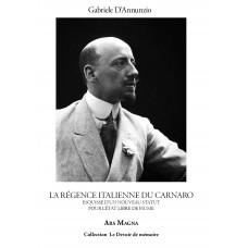 GABRIELE D'ANNUNZIO : La régence italienne du Carnaro