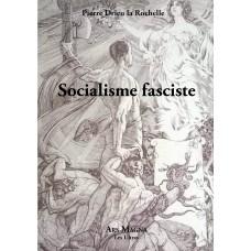 PIERRE DRIEU LA ROCHELLE : Socialisme fasciste