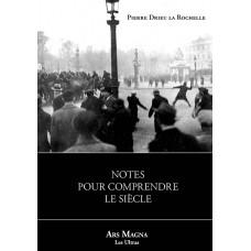 PIERRE DRIEU LA ROCHELLE : Notes pour comprendre le siècle