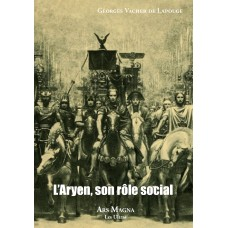 GEORGES VACHER DE LAPOUGE : L'Aryen, son rôle social