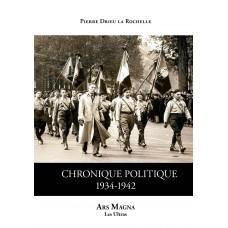 PIERRE DRIEU LA ROCHELLE : Chronique politique
