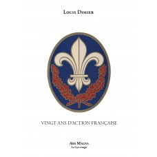 LOUIS DIMIER : Vingt ans d'Action Française