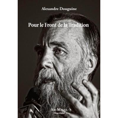 ALEXANDRE DOUGUINE : Pour le Front de la Tradition