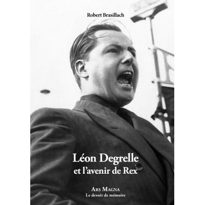ROBERT BRASILLACH : Léon Degrelle et l'avenir de Rex