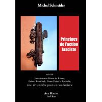 MICHEL SCHNEIDER : Principes de l'action fasciste