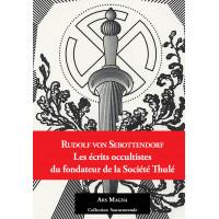 RUDOLF VON SEBOTTENDORF : Les écrits occultistes du fondateur de la Société Thulé