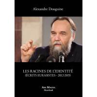 ALEXANDRE DOUGUINE : Les racines de l'identité