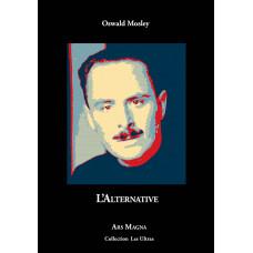 OSWALD MOSLEY : L'alternative