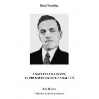 REMI TREMBLAY : Anaclet Chalifoux, le premier fasciste canadien