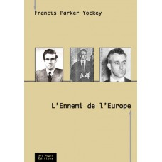 FRANCIS PARKER YOCKEY : L'Ennemi de l'Europe
