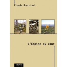 CLAUDE BOURRINET : L'Empire au cœur