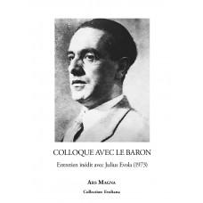 COLLOQUE AVEC LE BARON : Entretien inédit avec Julius Evola (1973)
