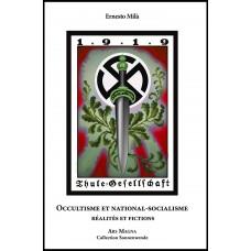 ERNESTO MILA : Occultisme et national-socialisme, réalités et fictions