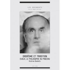ANDREA BEDETTI : Dadaïsme et tradition. Evola, le philosophe au pinceau.
