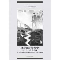 JEF VERCAUTEREN, RENATO DEL PONTE, MARC EEMANS : L'itinéraire spirituel de Julius Evola