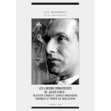 CHRISTIAN BOUCHET : Les liaisons dangereuses de Julius Evola : Crowley, Gardner et Naglowska