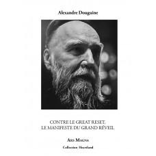 ALEXANDRE DOUGUINE : Contre le Great Reset, le Manifeste du Grand Réveil